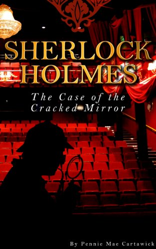 SHERLOCK HOLMES: The Case of the Cracked Mirror (A Short Mystery Book 3)