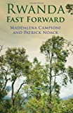 Rwanda Fast Forward : Social, Economic, Military and Reconciliation Prospects, , 0230360483