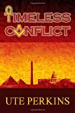 Timeless Conflict, Ute Perkins, 1849610738