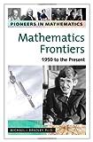 Mathematics Frontiers, Michael J. Bradley, 0816054274