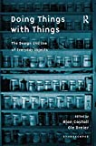 Doing Things with Things: The Design and Use of