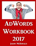 img - for AdWords Workbook: 2017 Edition: Advertising on Google AdWords, YouTube, and the Display Network book / textbook / text book