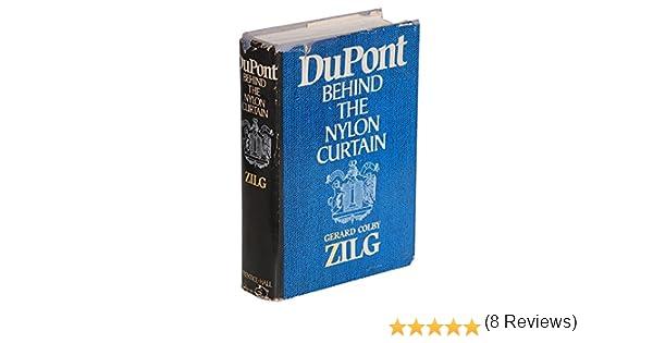 Amazon.com: Du Pont: Behind The Nylon Curtain (9780132210775): Gerard Colby  Zilg: Books