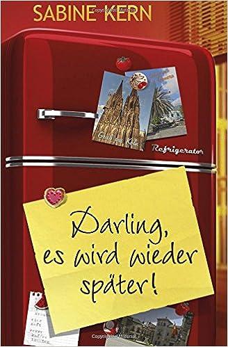 Book Darling, es wird wieder später!