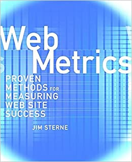 Web Metrics: Proven Methods for Measuring Web Site Success (Computer Science)