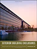 Exterior Building Enclosures : Design Process and Composition for Innovative Facades, Boswell, Keith, 0470881275