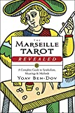 The Marseille Tarot Revealed: A Complete Guide to