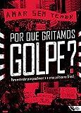 Por que Gritamos Golpe? Para Entender o Impeachment e a Crise Política no Brasil