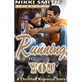 Running to You: A Christian Romance Story (New Day of Faith Book 1)