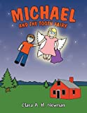 Michael and the Tooth Fairy, Clara A. H. Newman, 162907800X