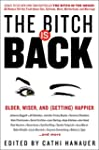 The Bitch Is Back: Older, Wiser, and...
