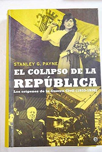 El Colapso De La República: Amazon.es: Payne, Stanley G.: Libros