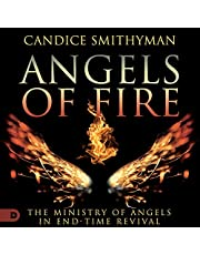 Angels of Fire: The Ministry of Angels in End-Time Revival