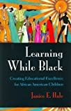 img - for Learning While Black: Creating Educational Excellence for African American Children by Janice E. Hale (2001-10-11) book / textbook / text book