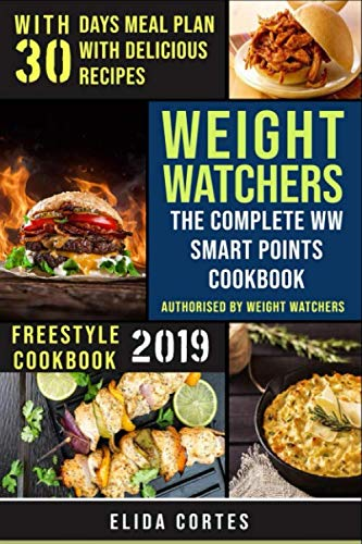- Weight Watchers Freestyle Cookbook #2019: The Complete WW Smart Points Cookbook-With 30 Days Meal Plan With Delicious Recipes