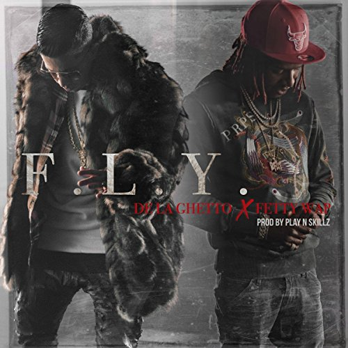 F.L.Y. (feat. Fetty Wap) [Explicit]