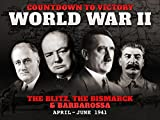 The Blitz, The Bismarck & Barbarossa (April - June 1941) - Countdown to Victory: World War II