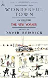 wonderful town new york stories from the new yorker modern library paperbacks