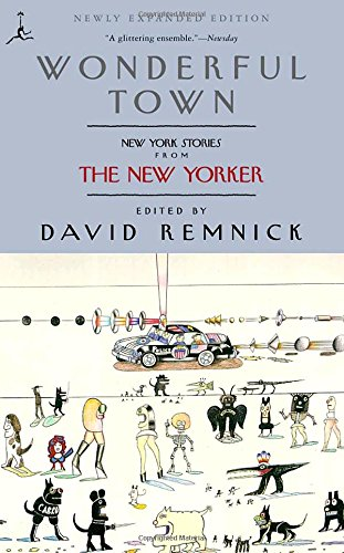 Wonderful Town: New York Stories from The New Yorker (Modern Library - Yorker Berlin New