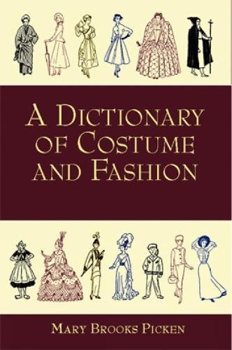 A Dictionary of Costume and Fashion: Historic and Modern (Dover Fashion and Costumes) (Historic Costumes)