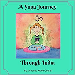 A Yoga Journey Through India: Ms. Amanda Marie Cottrell ...