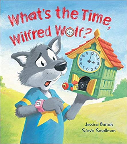 Storytime: What's The Time, Wilfred Wolf? por Jessica Barrah epub