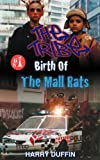 Birth of the Mall Rats, Harry Duffin, 0473231492