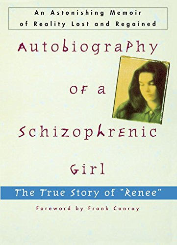 Autobiography Of A Schizophrenic Girl  The True Story Of  Renee