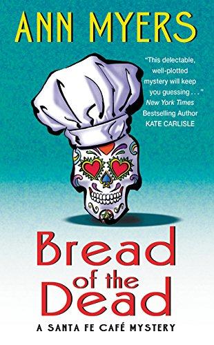Bread of the Dead: A Santa Fe Cafe Mystery (Santa Fe Café Mystery) ebook