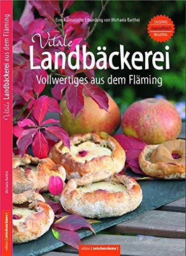 Vitale Landbäckerei – Vollwertiges aus dem Fläming