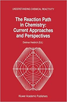 Book The Reaction Path in Chemistry: Current Approaches and Perspectives (Understanding Chemical Reactivity) (2010-12-09)
