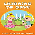 Learning to Save | Kim Cruea,Elizabeth Benjamin