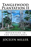 Tanglewood Plantation  II: Adventure in the Everglades. (Volume 2)