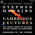 The Cambridge Lectures: The Famed Series of Lectures on the Theory of Everything: 30th Anniversary Edition | Stephen Hawking