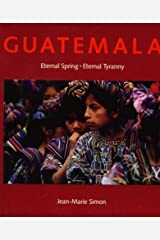 Guatemala: Eternal Spring - Eternal Tyranny by Jm Simon (1988-03-16) Paperback