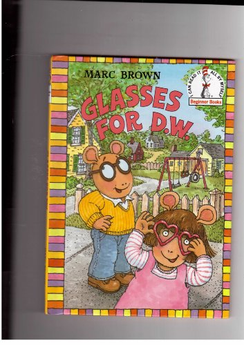 Glasses for D.w. Marc Brown I Can Read All By Myself Hardcover - Marcs Glasses