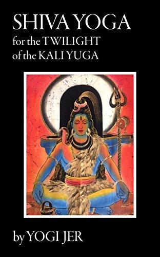 Shiva yoga for the twilight of the kali yuga kindle edition by shiva yoga for the twilight of the kali yuga by jer yogi fandeluxe Choice Image