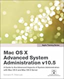 Mac OSX V. 10. 5 Advanced System Administration, Edward R. Marczak, 032156314X