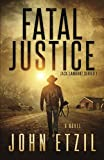 img - for Fatal Justice: Jack Lamburt Vigilante Justice Series 1 book / textbook / text book