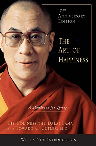 - The Art of Happiness, 10th Anniversary Edition: A Handbook for Living
