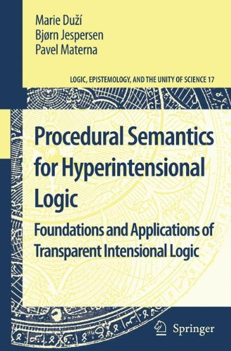 Procedural Semantics for Hyperintensional Logic: Foundations and Applications of Transparent Intensional Logic (Logic, E