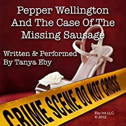 Pepper Wellington and the Case of the Missing Sausage