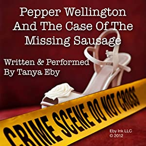 Pepper Wellington and the Case of the Missing Sausage Audiobook