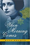 When Morning Comes, Rita Kramer, 0595306829