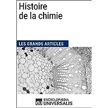 Histoire de la chimie: Les Grands Articles d'Universalis (French Edition)