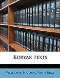 Koryak Texts, Waldemar Bogoras and Franz Boas, 1176752359