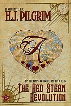 The Red Steam Revolution (Break. Burn. End nº 1) (Spanish Edition) by [Pilgrim, H.J.]