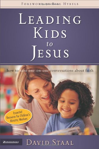 Download Leading Kids to Jesus: How to Have One-on-One Conversations about Faith PDF