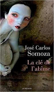 La clé de l'abîme : roman, Somoza, José Carlos