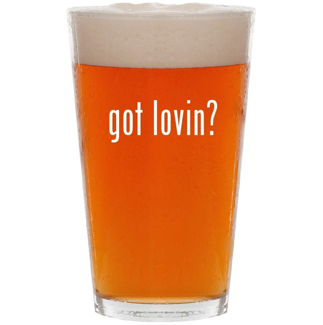 got lovin? - 16oz Pint Beer Glass